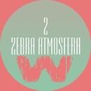 Zebra Atmosfera 2/DJ Nospheratum & Sound Kids & Frai & CDJ Dima Donskoi & Bioritm & Bonya & Devastator & 2eyesboy & DarkVader & Syrametax & Kach