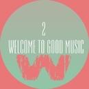 Welcome To Good Music 2/Bermuda & David Maestro & Plast-X & InWinter & FlooD & KOLIZEY