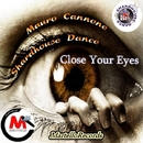 Close Your Eyes - Single/Mauro Cannone & Shardhouse Dance
