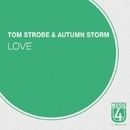 Love - Single/Tom Strobe & Autumn Storm