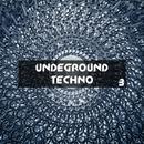 Undeground Techno, Vol. 3/Marco Marzulli & Eduard Guchetl & J. Night & N. Wade & Laenas Prince & KOEL & I.Ryazanov & Dan Rise & Valeriy Khoma & Sabmak