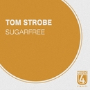 Sugarfree - Single/Tom Strobe