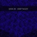 Deep Night - Single/Liam 24