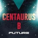 Future/Centaurus B