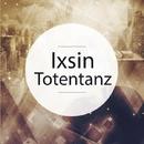 Totentanz - Single/Ixsin