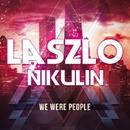 We Were People/laszlo Nikulin