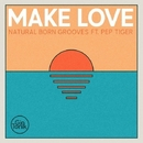 Make Love/Natural Born Grooves