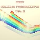 Deep & Melodic Progressive, Vol. 2/Sam From Space & Serg Smirnov & Similar Taste & Shahruh & Dmitry M@D Osipov & Retrig & Rinat & Ramzeess & Rain's People