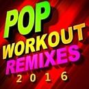 Pop Workout Remixes 2016/Workout Remix Factory