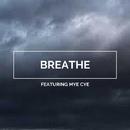 Breathe - Single/Vincent T. & Mye Cye