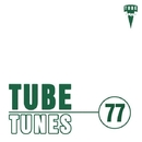 Tube Tunes, Vol. 77/Abel Moreno & Dukow & Mr. Teddy & Cristian Agrillo & DJ Vantigo & Patrick Cross & Andy Gis & LifeStream & J Adsen & DJ FiF