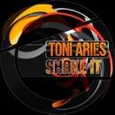 Shake It - Single/Toni Aries