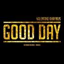 Good Day - Single/Valentine Khaynus