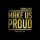 Make Us Proud - Single/Edson & Kuka