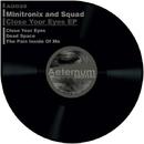 Close Your Eyes/Minitronix & Squad