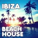 IBIZA BEACH HOUSE/Axel Brole & Jorgen Guru & TRB Tune Machine & Playa Coolers & Moonshine Project & Luca Donati & Beach House Masters