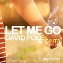 Let Me Go Feat. Cinta - Single/David Pole