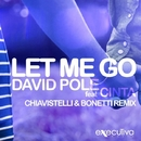 Let Me Go (feat. Cinta) - Single/David Pole & Chiavistelli & Bonetti