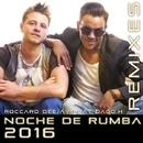 Noche De Rumba 2016/Roccaro Deejay & Maximo Music & Lbk & Teo Crema & Danilo Bissa & F&M Project & Funkyman