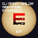 Sigh Angel In Our Soul EP/Dj Angry Sailor