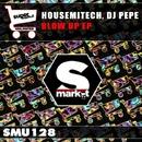 Blow Up/HouseMitech & DJ Pepe