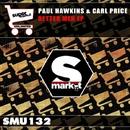 Better Men/Paul Hawkins & Carl Price