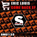 Come Back/Eric Louis