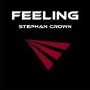 Feeling/Stephan Crown