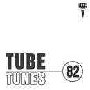 Tube Tunes, Vol. 82/Dave Silence & Sasha Sammer & Slapdash & Deep Drop Falls & Moving & Power Stage & Bogdan Chernoskutov & Tony G-Break & Daniel Savanna & Vitrall & Playful