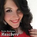 Maschere - Single/Tonia Madonna