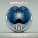 Get Well - Single/Stephan Crown