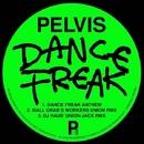 Dance Freak/Pelvis
