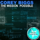 The Mission Possible/Corey Biggs