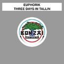 Three Days In Tallin/Euphorik