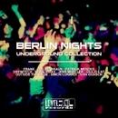 Berlin Nights (Underground Collection)/Kevin Rivas & Simon Lunardi & Patrick Mendes & Giulio Lnt & Jens Mueller & Franx & Ivan Guasch & Philipp Braun & Outside The Cage & Drewtech
