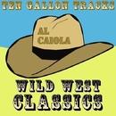 Ten Gallon Tracks - Wild West Classics/Al Caiola