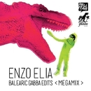 Balearic Gabba Edits - Megamix/Enzo Elia & Balearic Gabba Sound System