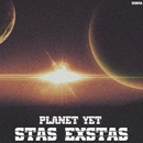 Planet Yet/Stas Exstas