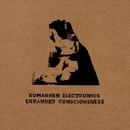 Expanded Consciousness/Komarken Electronics