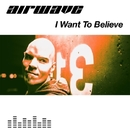 I Want To Believe/Airwave