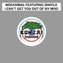 I Can't Get You Out Of My Mind/Mekanimal