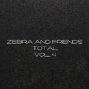 Zebra And Friends Total, Vol. 4/GYSNOIZE & Black Dominates & Killerstep Noisie & Antonio Picikato & Stas Exstas & ArtJumper & CDJ Dima Donskoi & Bioritm & Xenomorphe & Jason Slim