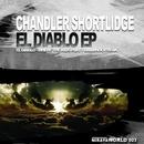 El Diablo Ep/Chandler Shortlidge