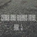 Zebra And Friends Total, Vol. 5/GYSNOIZE & Valefim Planet & TheMiffy & Yevgeniy Khon & Andrew Riqueza & Jason Slim & Skyhook & Solis & [Kra] & Dee . M