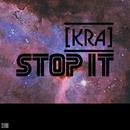 Stop It - Single/[Kra]