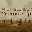 Cinematic Ep/Apct & Glender