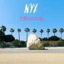 Follow Me/Nyx