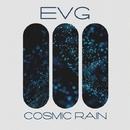 Cosmic Rain/EVG