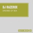 Dreams Of Sea - Single/DJ Razerox