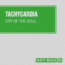 Cry Of The Soul - Single/Tachycardia